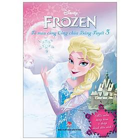 Frozen - Tô Màu Cùng Công Chúa Băng Tuyết (Quyển 3) (Tái Bản 2019)