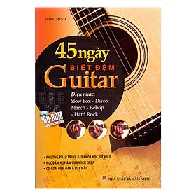 45 Ngày Biết Đệm Guitar (Tái Bản)