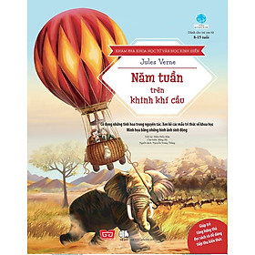 Khám Phá Khoa Học Từ Văn Học Kinh Điển - Năm Tuần Trên Khinh Khí Cầu