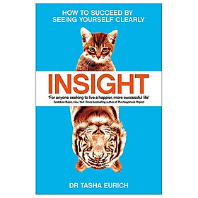 Insight: How To Succeed By Seeing Yourself Clearly
