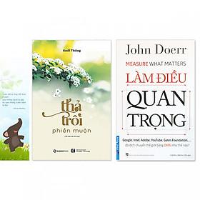 Combo 2 quyển: Thả Trôi Phiền Muộn +  Làm Điều Quan Trọng  (Tặng kèm bookmark danh ngôn hình voi)