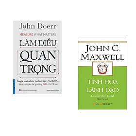 Combo 2 cuốn sách: Làm Điều Quan Trọng + Tinh Hoa Lãnh Đạo