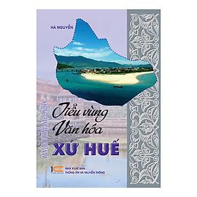 Tiểu Vùng Văn Hóa Xưa Huế