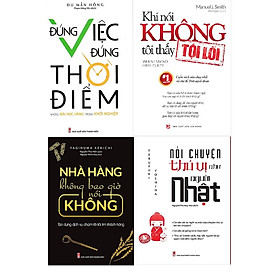 ComBo 4 Cuốn: Đúng Việc Đúng Thời Điểm - Những Bài Học Vàng Trong Khởi Nghiệp + Nhà Hàng Không Bao Giờ Nói Không + Khi Nói Không Tôi Thấy Tội Lỗi + Nói Chuyện Thú Vị Như Người Nhật