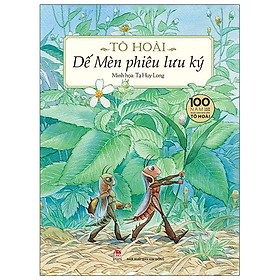 Dế Mèn Phiêu Lưu Ký - Bìa Cứng (Ấn Bản Kỉ Niệm 100 Năm Tô Hoài)