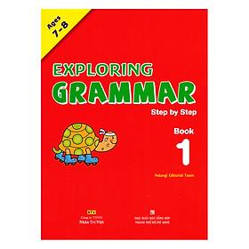 Exploring Grammar: Step By Step - Book 1 (Age 7 – 8)