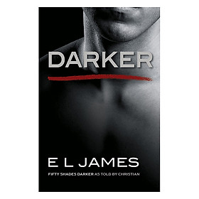Darker: Fifty Shades Darker As Told By Christian (Fifty Shades Of Grey) - Năm mươi sắc thái