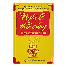 Nghi Lễ Thờ Cúng Cổ Truyền Việt Nam (Tái Bản)