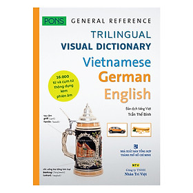 PONS GENERAL REFERENCE – TRILINGUAL VISUAL DICTIONARY Vietnamese – German – English
