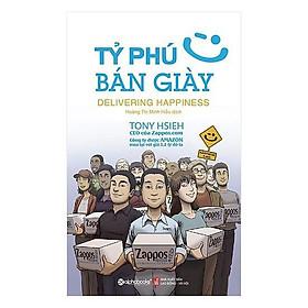 Sách - Tỷ Phú Bán Giày (Tái Bản 2021)