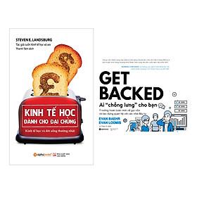 """Combo 2 Cuốn Sách Kinh Tế Hay : Kinh Tế Học Dành Cho Đại Chúng + Get Backed - Ai """"Chống Lưng"""" Cho Bạn"""