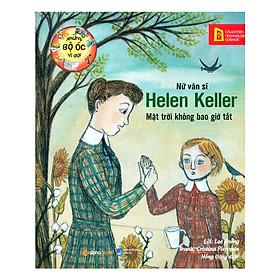 Những Bộ Óc Vĩ Đại: Nữ Văn Sĩ Helen Keller – Mặt Trời Không Bao Giờ Tắt (Quà Tặng Card Đánh Dấu Sách Đặc Biệt)