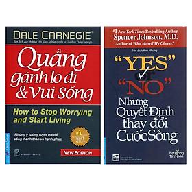 Combo Yes Or No - Những Quyết Định Thay Đổi Cuộc Sống (Tái Bản) + Quẳng Gánh Lo Đi Và Vui Sống (2 Cuốn)