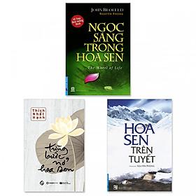 Combo 3 cuốn: Hoa Sen Trên Tuyết, Từng Bước Nở Hoa Sen, Ngọc Sáng Trong Hoa Sen