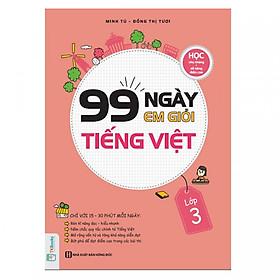 99 Ngày Em Giỏi Tiếng Việt Lớp 3 ( tặng kèm bookmark )