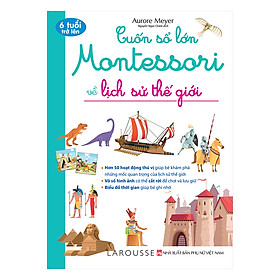 [Download sách] Cuốn Sổ Lớn Montessori Về Lịch Sử Thế Giới (Bìa Mềm)