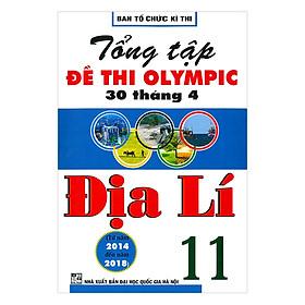 Tổng Tập Đề Thi Olympic 30 Tháng 4 Địa Lí 11