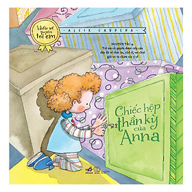 Bộ Sách Hiểu Về Quyền Trẻ Em - Chiếc Hộp Thần Kỳ Anna (Tái Bản)