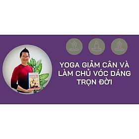 Khóa học PHONG CÁCH SỐNG- Yoga giảm cân và làm chủ vóc dáng trọn đời UNICA.VN