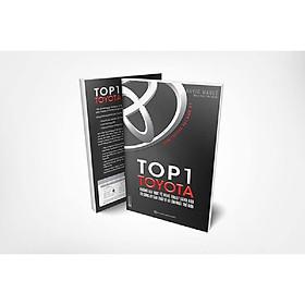 Top 1 Toyota – Những Bài Học Về Nghệ Thuật Lãnh Đạo Từ Công Ty Sản Xuất Ô Tô Lớn Nhất Thế Giới (TẶNG Kèm Bút Phản Quang LH)