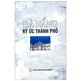 Đà Nẵng - Ký Ức Thành Phố