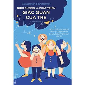Sách Nuôi Dạy Con Dành Cho Cha Mẹ Việt: Nuôi Dưỡng Và Phát Triển Giác Quan Của Trẻ