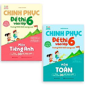 Combo Chinh Phục Đề Thi Vào Lớp 6 Trường THCS Chất Lượng Cao Môn Toán Và Tiếng Anh