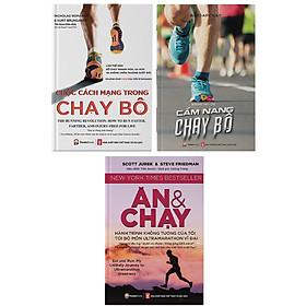 Combo 3 Cuốn Sách:  Cuộc Cách Mạng Trong Chạy Bộ + Cẩm Nang Chạy Bộ + Ăn Và Chạy