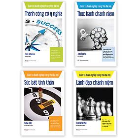 Combo 4 Cuốn Sách Bộ Quản Trị Doanh Nghiệp Trong Thời Đại Mới: Thực Hành Chánh Niệm+ Sức Bật Tinh Thần+ Thành Công Có Ý Nghĩa+ Lãnh Đạo Chánh Niệm