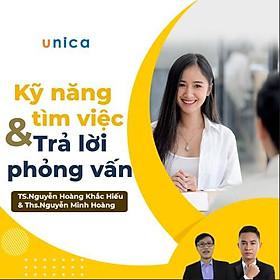 Khóa học PHÁT TRIỂN CÁ NHÂN- Kỹ năng tìm việc và trả lời phỏng vấn thông minh - [UNICA.VN