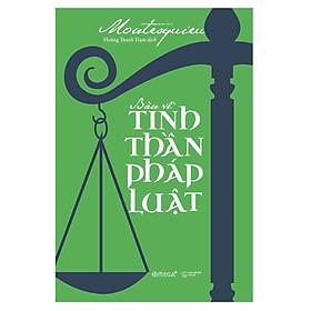 Bàn Về Tinh Thần Pháp Luật (Tái Bản 2018)