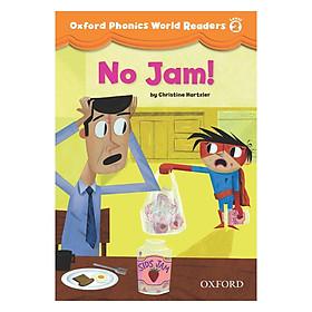 Oxford Phonics World 2: Reader 1 No Jam!