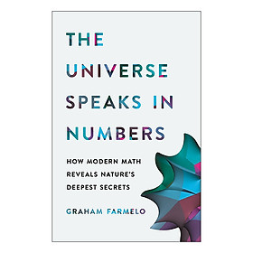 The Universe Speaks in Numbers: How Modern Math Reveals Nature's Deepest Secrets