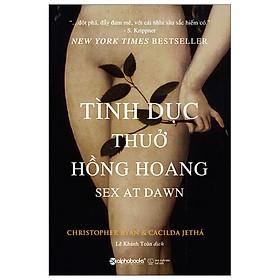 Tình Dục Thuở Hồng Hoang (Tái Bản 2020)