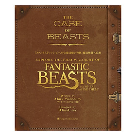 Harry Potter: The Case of Beasts: Explore the Film Wizardry of Fantastic Beasts and Where to Find Them (Hardback) (English Book)