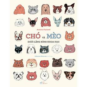 Sách Truyện Tranh Thiếu Nhi Hay: Chó Và Mèo Dưới Lăng Kính Khoa Học