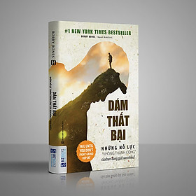 """Dám thất bại – Những nỗ lực """"không thành công"""" của bạn đáng giá bao nhiêu?(tặng bookmark HIHI)"""