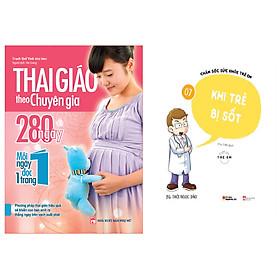 Combo sách Thai Giáo Theo Chuyên Gia - 280 Ngày - Mỗi Ngày Đọc Một Trang+Chăm Sóc Sức Khỏe Trẻ Em ( Tập 7): Khi Trẻ Bị Sốt