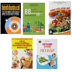 [Download Sách] Bộ 5 cuốn sách 88 BQ sống khỏe + Bệnh bướu cổ + Phòng chữa bệnh bằng rau củ quả + Cây thuốc vị thuốc phòng và chữa trị bệnh hô hấp + Chế độ dinh dưỡng ăn kiêng