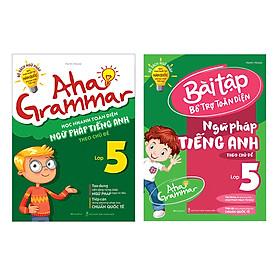 Combo 2 Cuốn Aha Grammar Ngữ Pháp Và Bài Tập Bổ Trợ Tiếng Anh Lớp 5