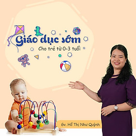 Giáo dục sớm cho trẻ từ 0-3 tuổi