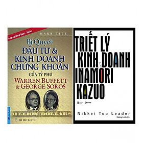 Combo Bí Quyết Đầu Tư Và Kinh Doanh Chứng Khoán Của Tỷ Phú Warren Buffett Và George Soros (Tái Bản) + Triết Lý Kinh Doanh Của Inamori Kazuo