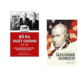 Combo 2 cuốn sách: Alexander Hamilton  + Bộ Ba Xuất Chúng Nhật Bản