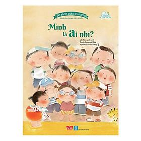 Bộ Sách Giáo Dục Sớm Dành Cho Trẻ Em Từ 2-8 Tuổi - Mình Là Ai Nhỉ?
