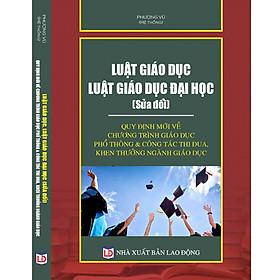 Luật Giáo dục – Luật Giáo dục đại học (sửa đổi) – Quy định mới về chương trình giáo dục phổ thông & công tác thi đua, khen thưởng ngành Giáo dục