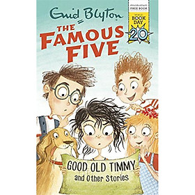 The Famous Five: Good Old Timmy And Other Story
