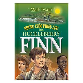Những Cuộc Phiêu Lưu Của Huckleberry Finn (Bìa Cứng)