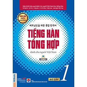 Giáo Trình Tiếng Hàn Tổng  Hợp Dành Cho Người Việt Nam – Sơ Cấp 1 – Phiên Bản Mới In Màu