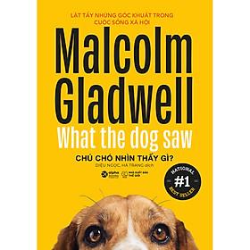 Chú Chó Nhìn Thấy Gì (Tái Bản 2020)