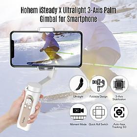Gimbal chống rung cầm tay Hohem iSteady X Ultralight 3-Axis với thiết kế gấp gọn và chế độ tự quay 1 nút